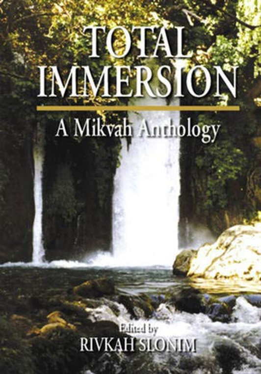 Total Immersion - A Mikvah Anthology