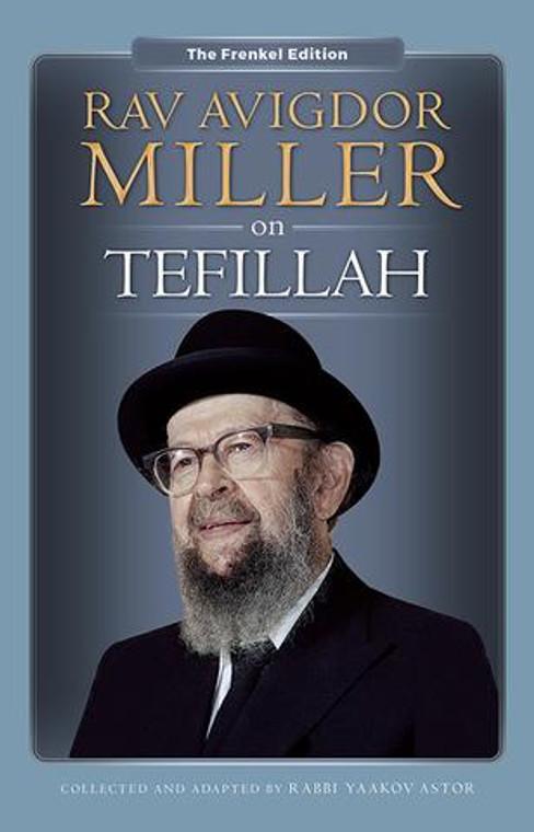 Rav Avigdor Miller on Tefilah