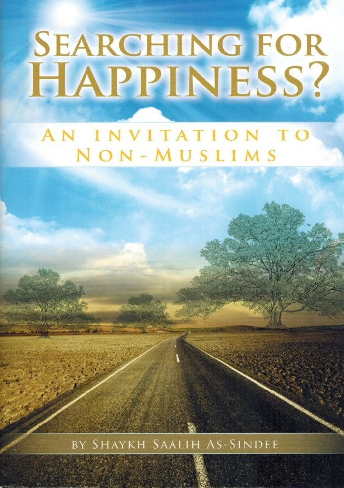 Searching for Happiness ? An Invitation for Non Muslims