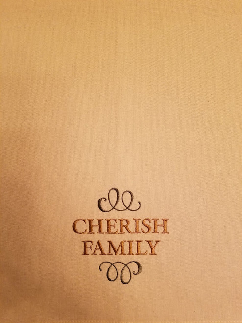"Cherish Family 2 - Kitchen Towel - 20"" x 28"" Embroidery on a cream colored towel. 100% Cotton with loop, for optional hanging. Machine washable in cool water and tumble dry at low temperature. Minimal shrinkage. Size: 20"" x 28"""