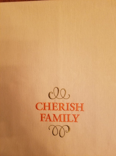 "Cherish Family 1 - Kitchen Towel - 20"" x 28"" Embroidery on a cream colored towel. 100% Cotton with loop, for optional hanging. Machine washable in cool water and tumble dry at low temperature. Minimal shrinkage. Size: 20"" x 28"""