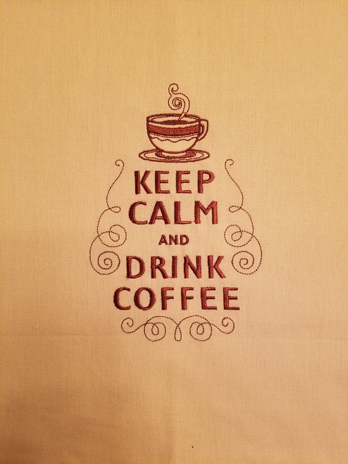 "Keep Calm And Drink Coffee - Kitchen Towel - 20"" x 28"" Embroidery on a cream colored towel. 100% Cotton with loop, for optional hanging. Machine washable in cool water and tumble dry at low temperature. Minimal shrinkage. Size: 20"" x 28"""