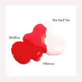Wildfire, Hibiscus, She Said Yes