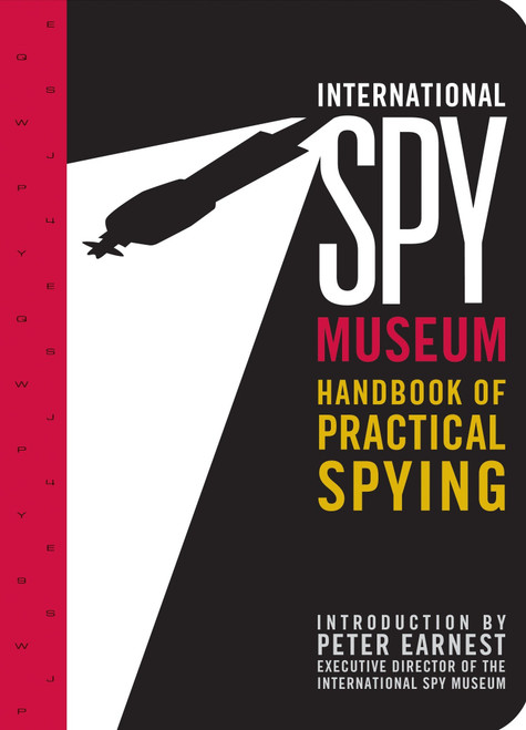 International Spy Museum Handbook of Practical Spying