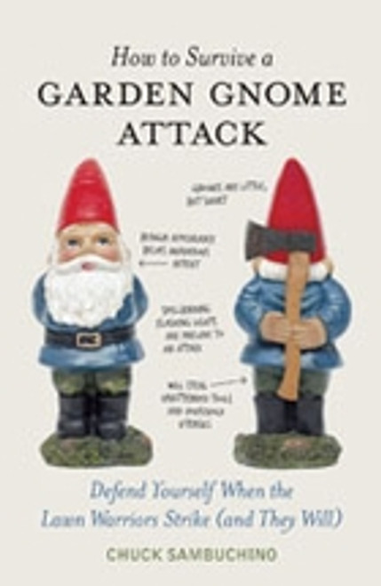 How to Survive a Garden Gnome Attack - Chuck Sambuchino