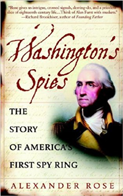 Washingtons Spies: Washingtons First Spy Ring