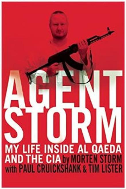 Agent Storm: My Life Inside al-Qaeda and the CIA  - Morten Storm (Paperback)