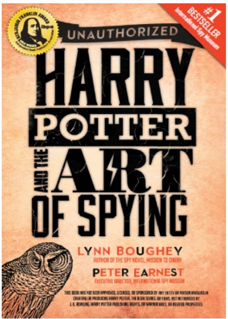 Harry Potter and the Art of Spying - Lynn M. Boughey and Peter Earnest
