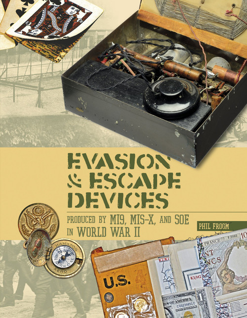 Evasion and Escape Devices Produced by MI9, MIS-X and SOE in World War II
