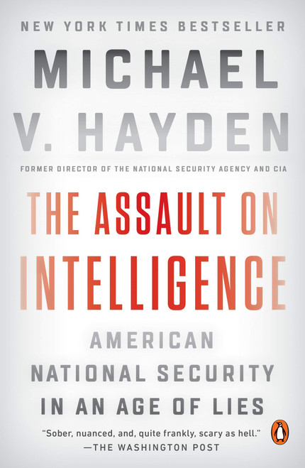 Assault on Intelligence: American National Security in an Age of Lies