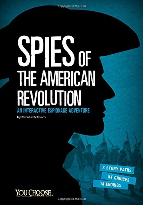 Spies of the American Revolution: An Interactive Espionage Adventure (You Choose: Spies)