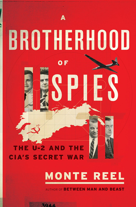Brotherhood of Spies: The U-2 and the CIA's Secret War