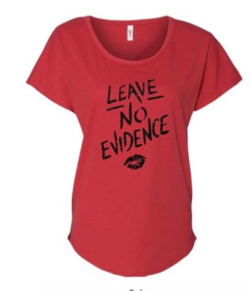 Leave No Evidence Ladies Scoop Neck