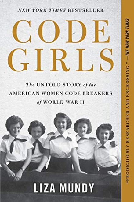 Code Girls: The Untold Story of the American Women Code Breakers of World War II (Adult Version)