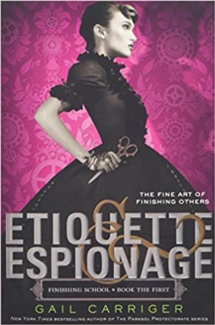 Finishing School: Etiquette & Espionage- Book 1