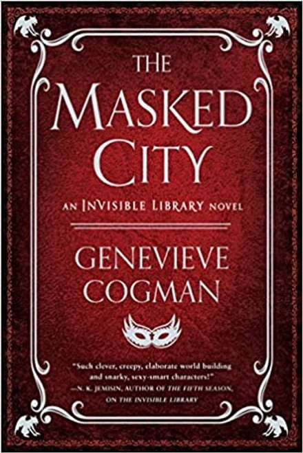 The Invisible Library: The Masked City- Book 2
