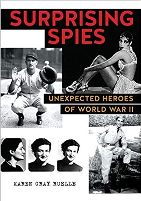 Surprising Spies-Unexpected Heroes of WW11