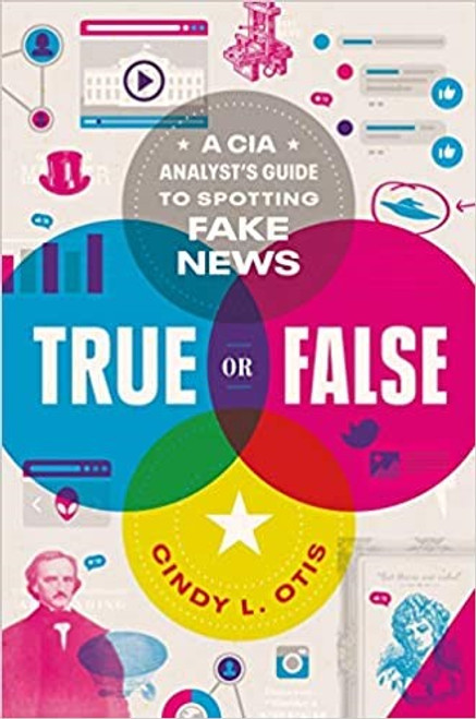 True or False: Analyst's Guide to Spotting Fake News