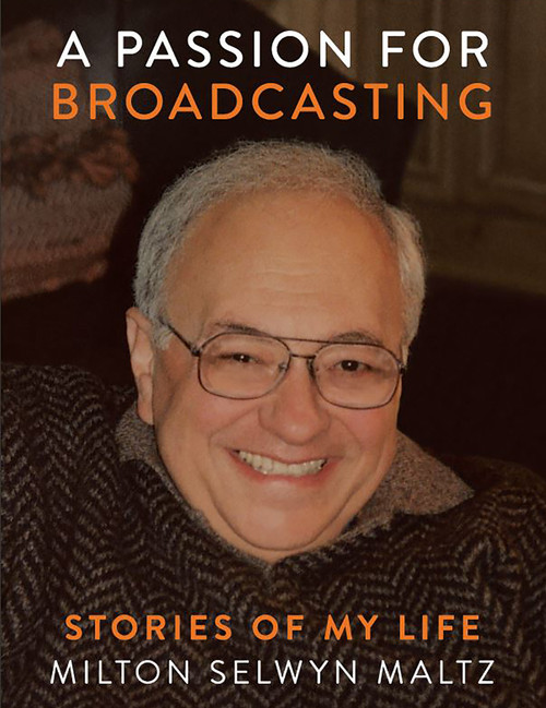 A Passion for Broadcasting: Stories of My Life
