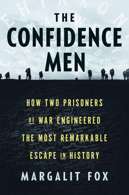 The Confidence Men:How Two Prisoners of War Engineered the most Remarkable Escape in History