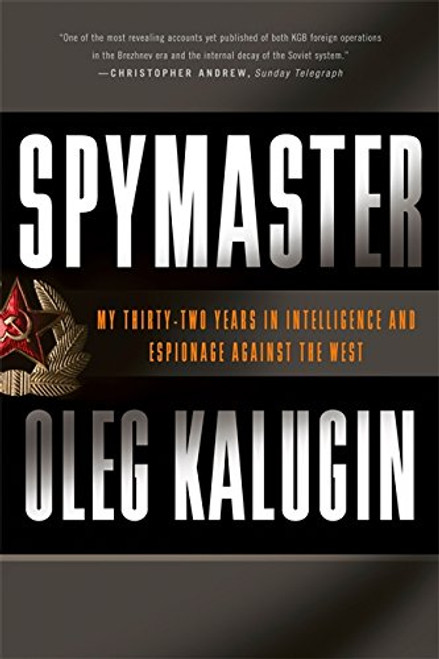 Spymaster: My Thirty-Two Years in Intelligence and Espionage Against the West