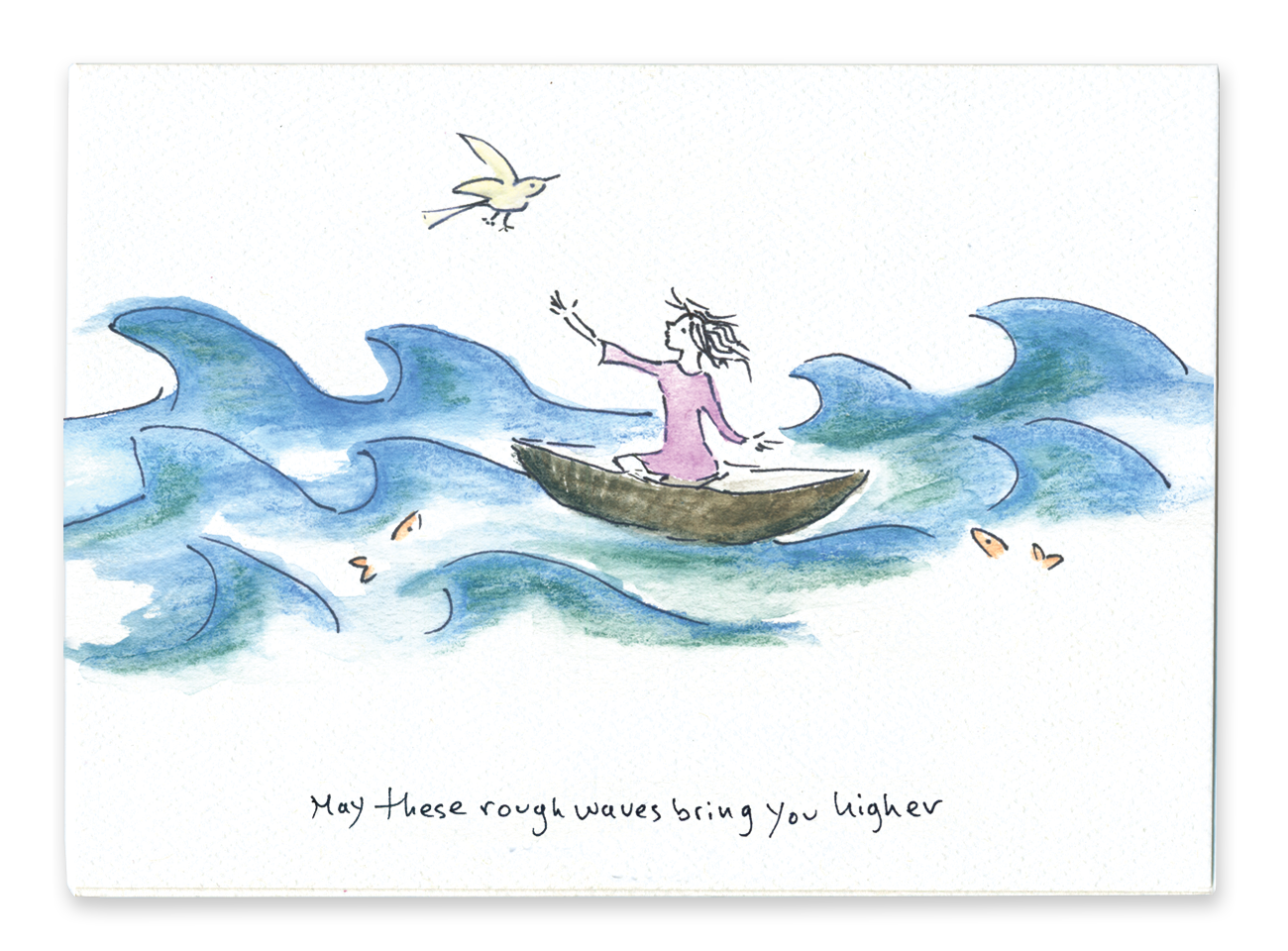 May These Rough Waves Bring You Higher