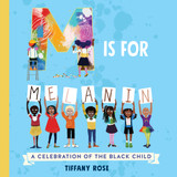 M Is for Melanin: A Celebration of the Black Child