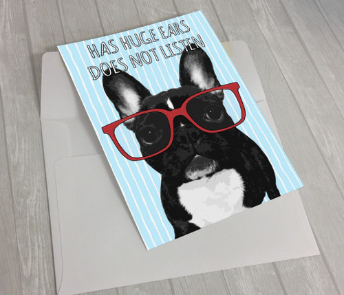 Has Huge Ears Does Not Listen French Bulldog Greeting Card