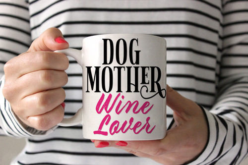 Dog Mother Wine Lover Coffee Mug