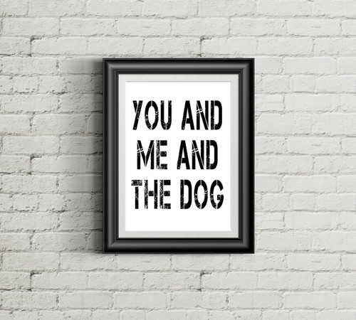You Me and the Dog Art Print