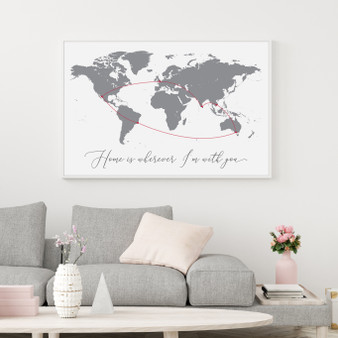Home is Wherever I'm with You - Personalised World Map Print in Grey on White