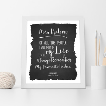 I'll Always Remember My Favourite Teacher Appreciation Wall Art Print in Black (Chalkboard)