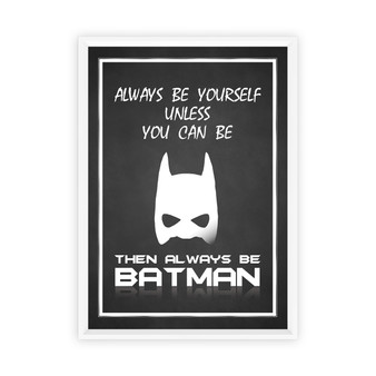 Always Be Batman Print with optional Australian-made white timber frame in Black