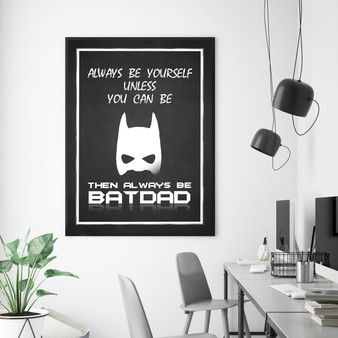 Always Be BatDad Chalkboard Print in optional Australian-made black timber deep rebate frame