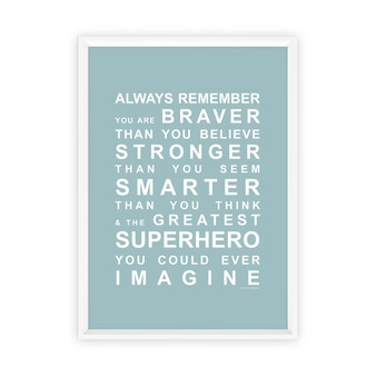 Always Remember - You're a Superhero wall art print in Duck Egg with optional white timber frame