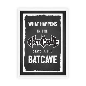 What Happens in the Batcave Print in Black, with optional Australian-made white timber frame