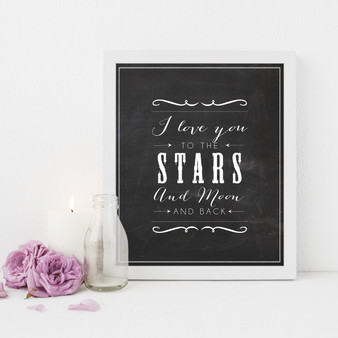 I Love You to the Stars and Moon and Back Chalkboard Instant Digital Downloadable Print