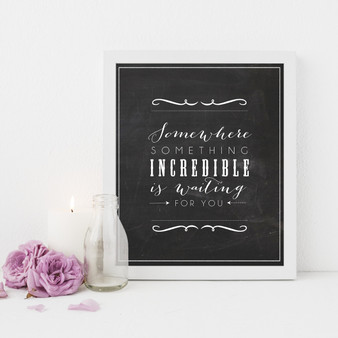 Somewhere Something Incredible Instant Digital Downloadable Print