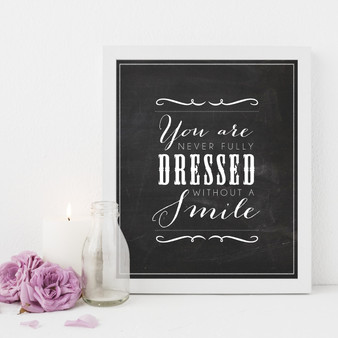 You are Never Fully Dressed without a Smile Instant Digital Downloadable Print