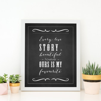 Every Love Story Instant Digital Downloadable Print