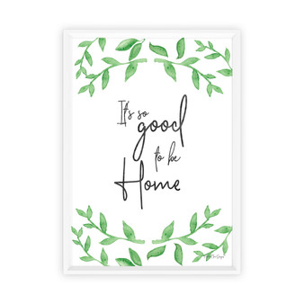 It's so Good to be Home Botanical Wall Art Print in Modern Font