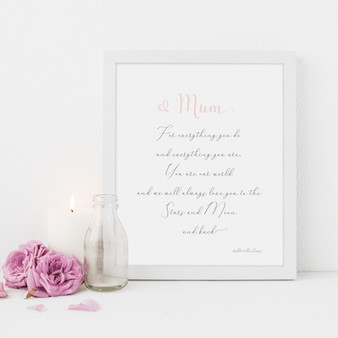 Mum, for Everything You Do, We Love You Print in optional white timber frame