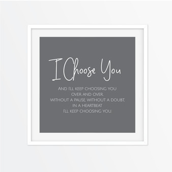 I Choose You Instagram Square | Print