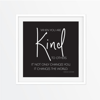 When You are Kind to Others Instagram Square | Print