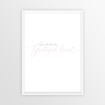 Give Thanks with a Grateful Heart Instant Digital Downloadable Print