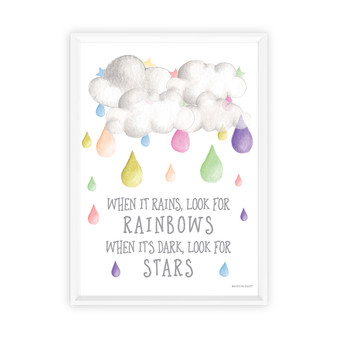 When it Rains Look for Rainbows - Raindrops Print with optional white solid timber frame