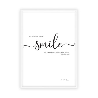 Because of Your Smile You Make Life More Beautiful - Free Digital Print