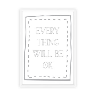 Everything will be Ok - Free Digital Print in White Grey