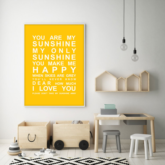 You are My Sunshine Print in Yellow, with optional Australian-made white timber frame.