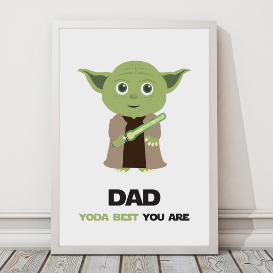 Dad, Yoda Best Print with with optional Australian-made white timber frame